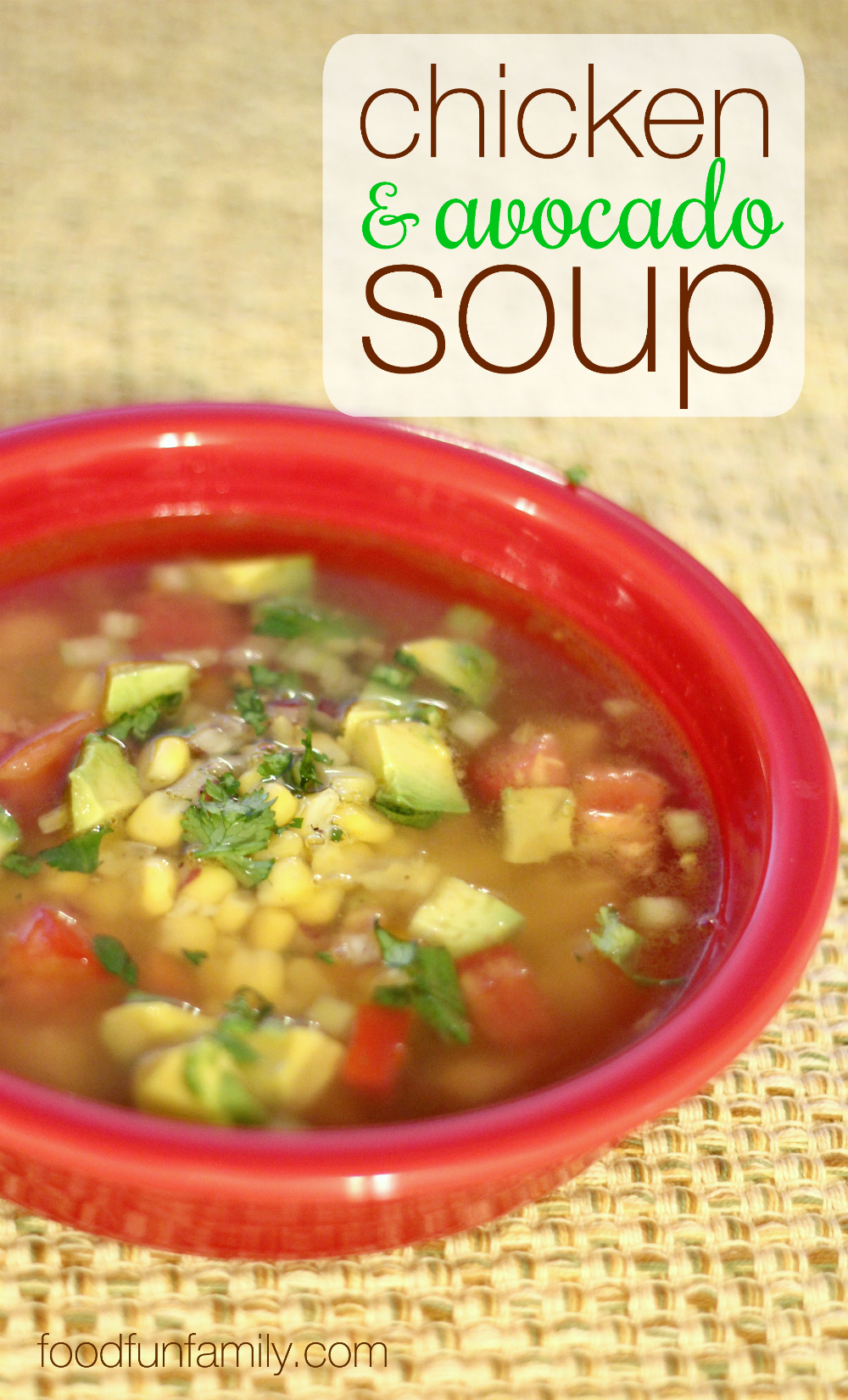 ... bowl of this chicken and avocado soup. Full of fresh, vibrant flavors