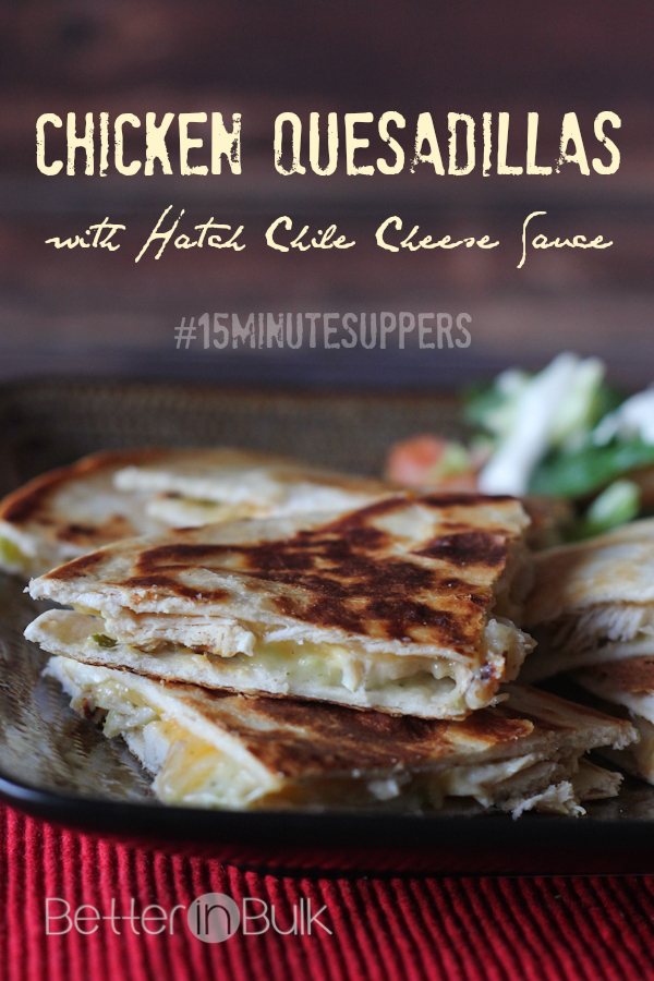 Chicken Quesadillas with Hatch Chile Cheese Sauce #15MinuteSuppers
