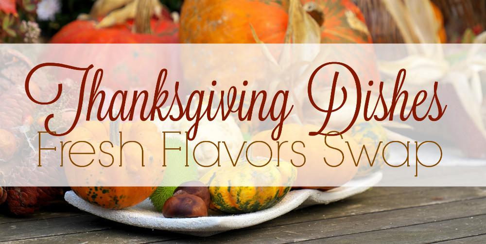 Thanksgiving Recipes {Fresh Flavors Swap} #FlavorsSwap