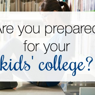 Are you prepared for your kids' college